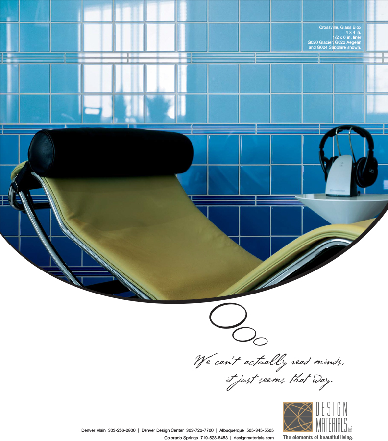 One of the 3 ads created to help Interior Designers' and Architect's associate Design Materials with being a partner, not just a supplier of tile. Value added at its most beautiful. Each of the 3 ads approach the audience in a slightly different way to communicate with the broadest range of potential customer.