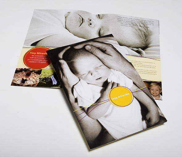 A brochure that allowed Tiny Miracles, a charity for the neo-natal ICU at Childrens Hospital, to approach large corporate donors. It's tough to say no to very, very little people. Contributions doubled the year that this brochure was produced.
